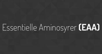 Essentielle Aminosyrer (EAA)